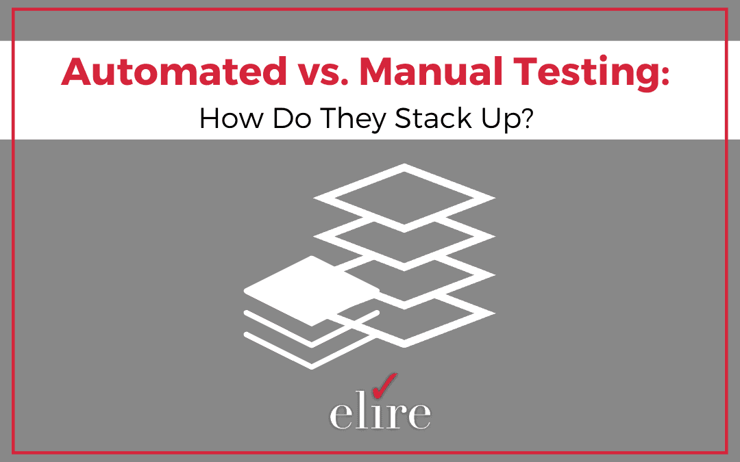 Automated vs. Manual Testing: How Do They Stack Up?
