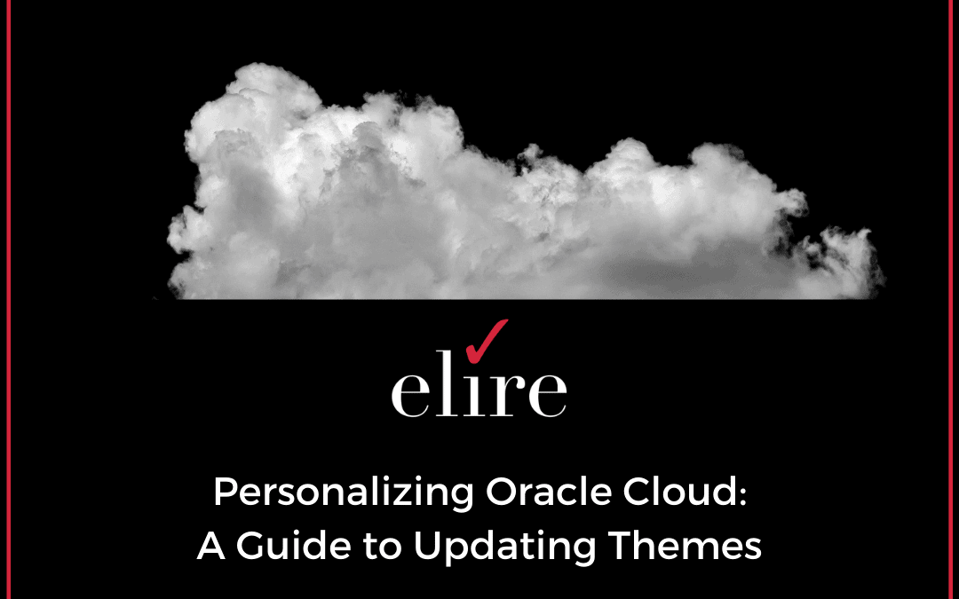 Personalizing Oracle Cloud: A Guide to Updating Themes