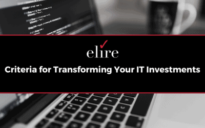 Criteria for Transforming Your IT Investments